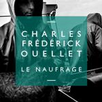 Charles-Frédérick Ouellet - Le Naufrage