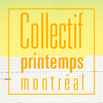 Collectif Printemps 2016 Montréal